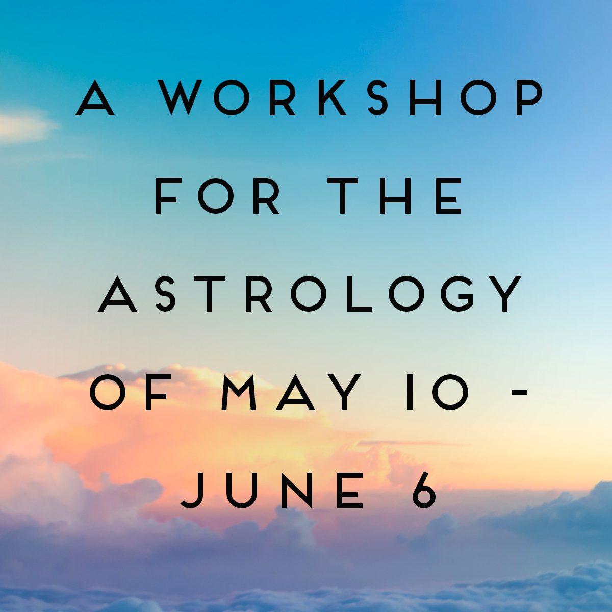 May 10- June 6